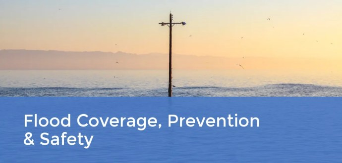 Flood Coverage, Prevention, and Safety