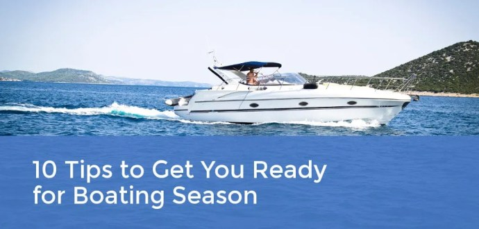 10 Tips To Get You Ready For Boating Season