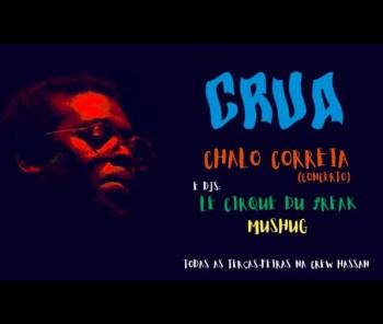 to Oct 2 | MUSIC | CRUA Night: Chalo Correia + Le Cirque du Freak and Mushug | Anjos | TBD @ Crew Hassan | Lisboa | Lisboa | Portugal