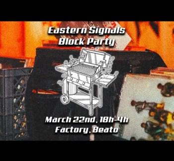 MUSIC AND FOOD | Eastern Signals Beato Block Party | Beato | FREE @ Factory Beato | São João da Talha | Lisboa | Portugal