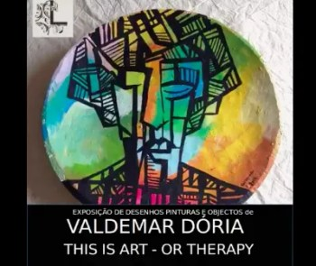 "to Apr 23 | ART EXHIBIT AND INAUGURATION | ""This is Art - Or Therapy"" by Valdemar Doria 
