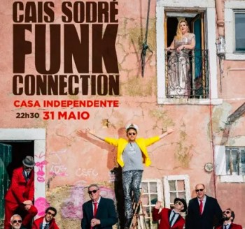 SOUL AND FUNK CONCERT | Cais Sodré Funk Connection: Release Party | Intendente | 8-20€ @ Casa Independente | Lisboa | Lisboa | Portugal