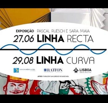 to Aug 29 | GROUP ART EXHIBIT | Linha Recta Linha Curva | Belém | FREE @ Casa da América Latina | Lisboa | Lisboa | Portugal