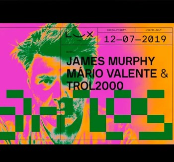 DJ CONCERT | James Murphy DJ set with Mário Valente & Trol2000 | Santa Apolónia | TBA @ Lux Frágil | Lisboa | Portugal