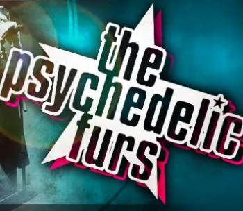 CONCERT | The Psychedelic Furs in Lisbon | Marvila | 28€ @ LISBOA AO VIVO | Lisboa | Portugal