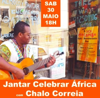 DINNER AND LIVE MUSIC | Jantar Celebrar África com Chalo Correia (2ªedição) | Santa Apolónia | 13€ @ Casa Mocambo, gastronomia e cultura. | Lisboa | Lisboa | Portugal