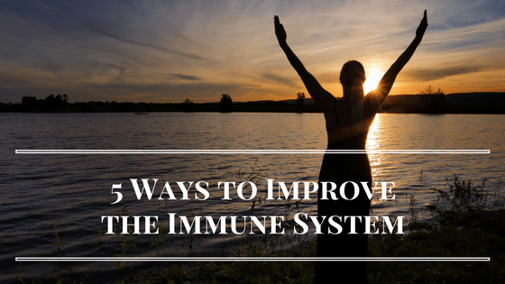 5 Ways to Improve the Immune System