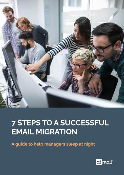7 Steps To A Successful Email Migration - atmail email experts - email migration tips