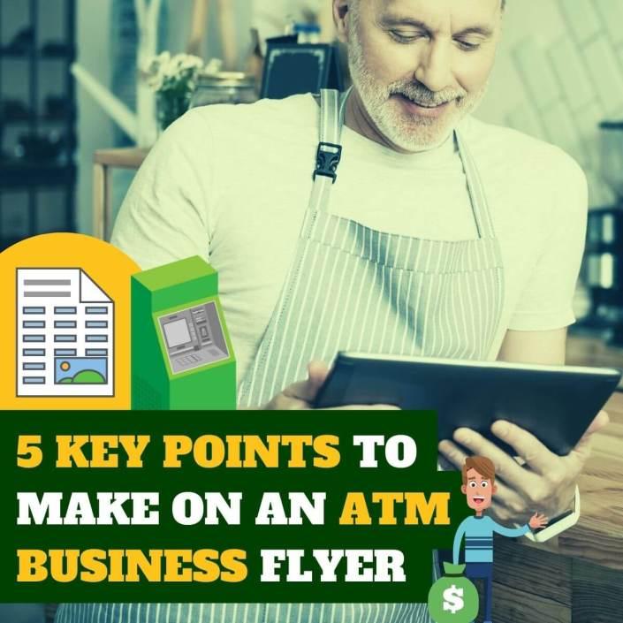 5 Key Points to Make on an ATM Business Flyer via ATMDepot.com.com