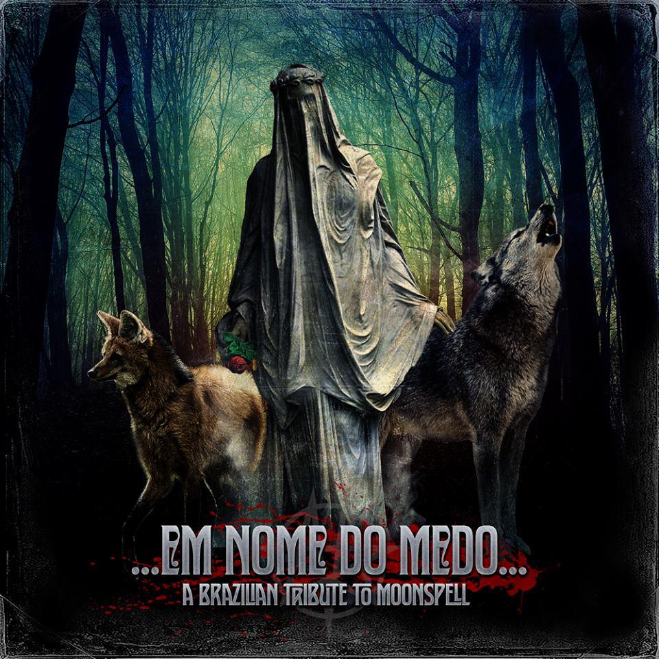 '… Em Nome Do Medo… – A Brazilian Tribute To Moonspell'