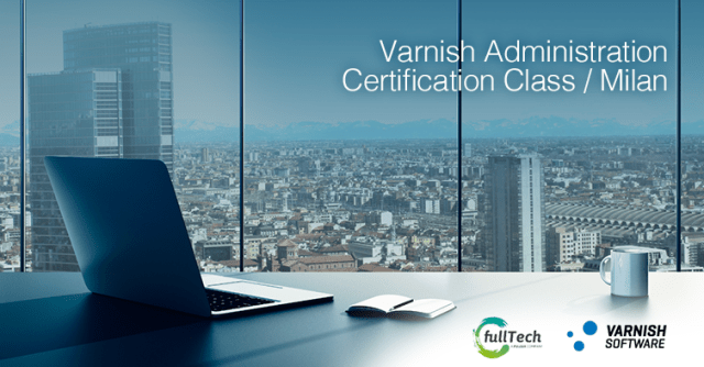 Varnish Administration Certification Class - Milan, Italy
