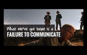 What we've got here is a failure to communicate...