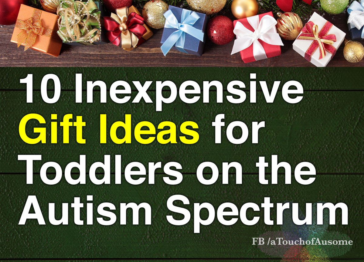 10 Inexpensive Gift Ideas for Toddlers on the Autism Spectrum