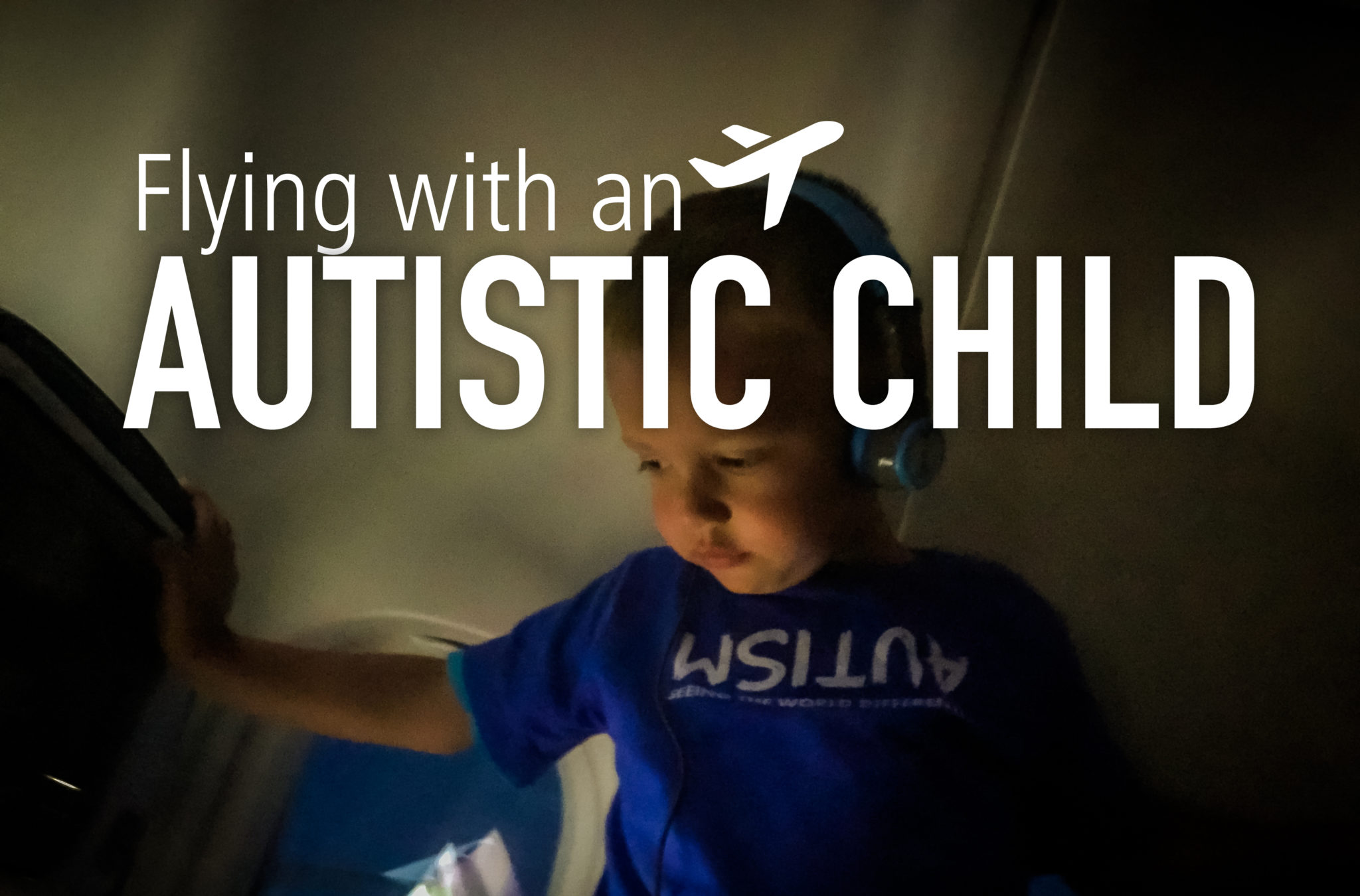 7 Things We Learned Flying with an Autistic Toddler