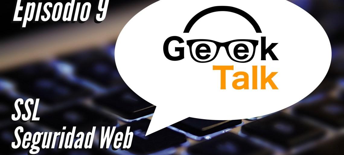 Certificados SSL, seguridad informatica – GeekTalk