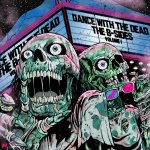 Dance with the Dead – B​-​Sides: Volume 1 (2017)
