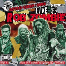 Rob Zombie 🕷️ Astro-Creep: 2000 Live (Songs of Love, Destruction and Other Synthetic Delusions of the Electric Head) (2018, USA)