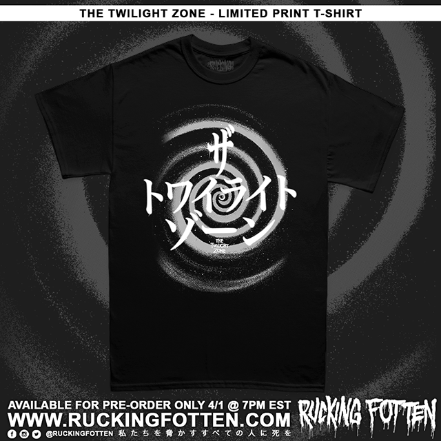 RUCKING FOTTEN クソ 腐った THE TWILIGHT ZONE Available for 24 Hours Only!