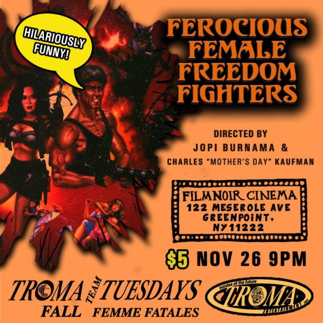 Troma Tuesdays: ThanksKILLING Screening of the Fist-Flying FEROCIOUS FEMALE FREEDOM FIGHTERS November 26th at Film Noir Cinema, NYC and The Grand Gerrard, Toronto!