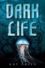 Review | Dark Life by Kat Falls