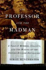 Review | The Professor and the Madman by Simon Winchester