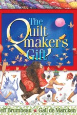 Review | The Quiltmaker's Gift by Jeff Brumbeau and Gail de Marcken