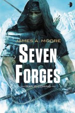 Advance Copy Review | Seven Forges by James A. Moore