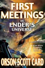 Review | First Meetings in Ender's Universe