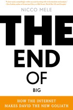 Book Review | The End of Big: How the Internet Makes David the New Goliath by Nicco Mele