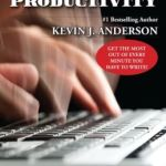 A Ten Dollar Investment: Million Dollar Productivity by Kevin J. Anderson