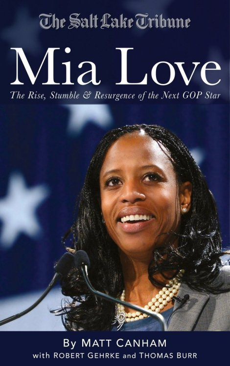 Mia Love -- The Rise, Stumble and Resurgence of the Next GOP Star Book Cover