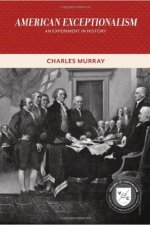 Book Review | American Exceptionalism: An Experiment in History by Charles Murray
