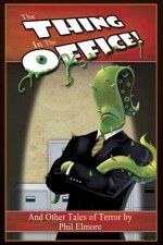 Book Review | The Thing in the Office by Phil Elmore