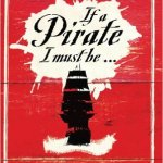 "Book Review | If a Pirate I Must Be: The True Story of Black Bart, ""King of the Caribbean Pirates"" by Richard Sanders"