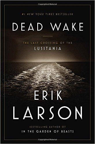 Dead Wake: The Last Crossing of the Lusitania Book Cover
