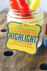 A jar full of highlighters is a perfect way to say that teachers are highlights of our lives!