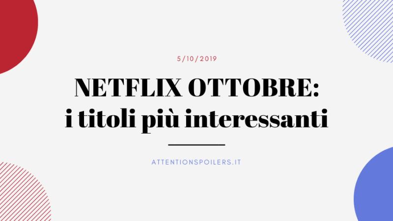Cosa guardare su Netflix a ottobre