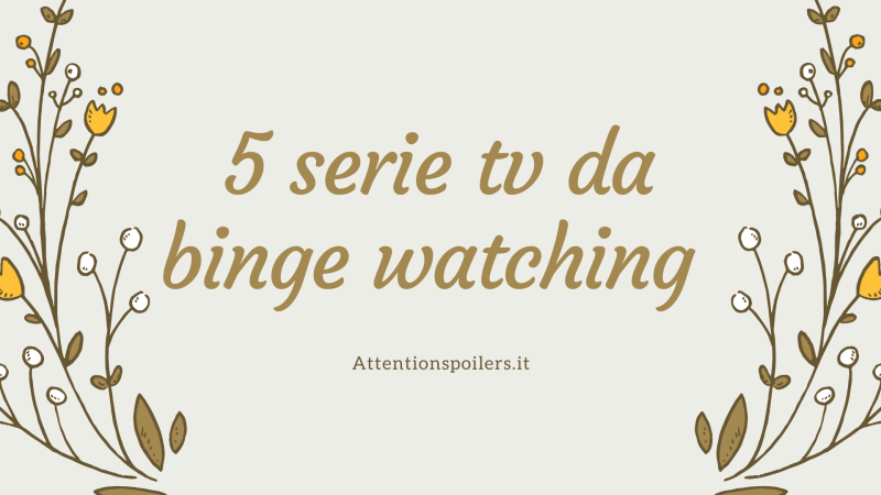 5 serie tv da binge watching