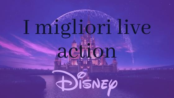 I MIGLIORI LIVE ACTION DISNEY