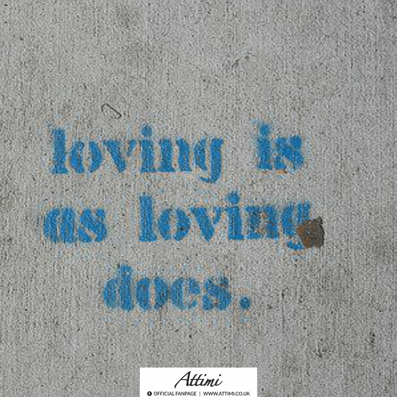 Loving is as loving does.
