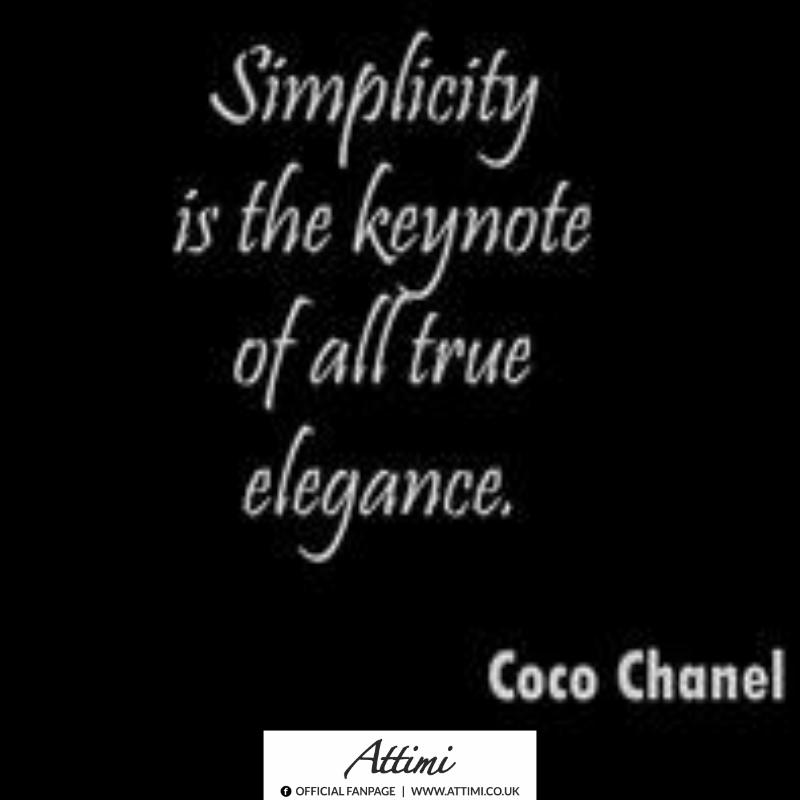 Simplicity is the keynote of all true elegance.