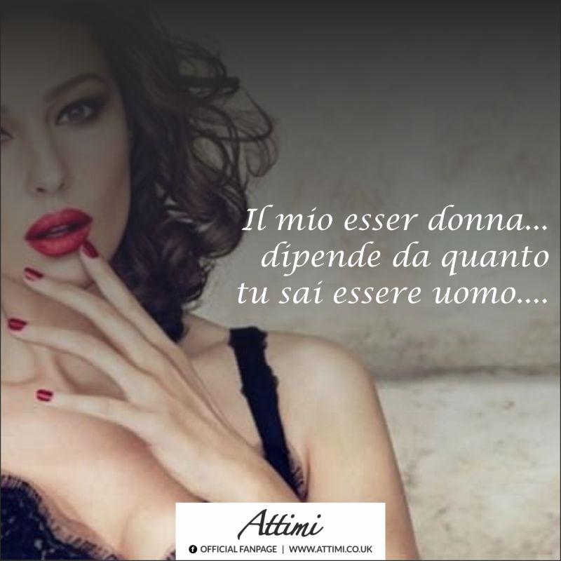 Il mio esser donna… dipende dal tuo saper esser uomo…