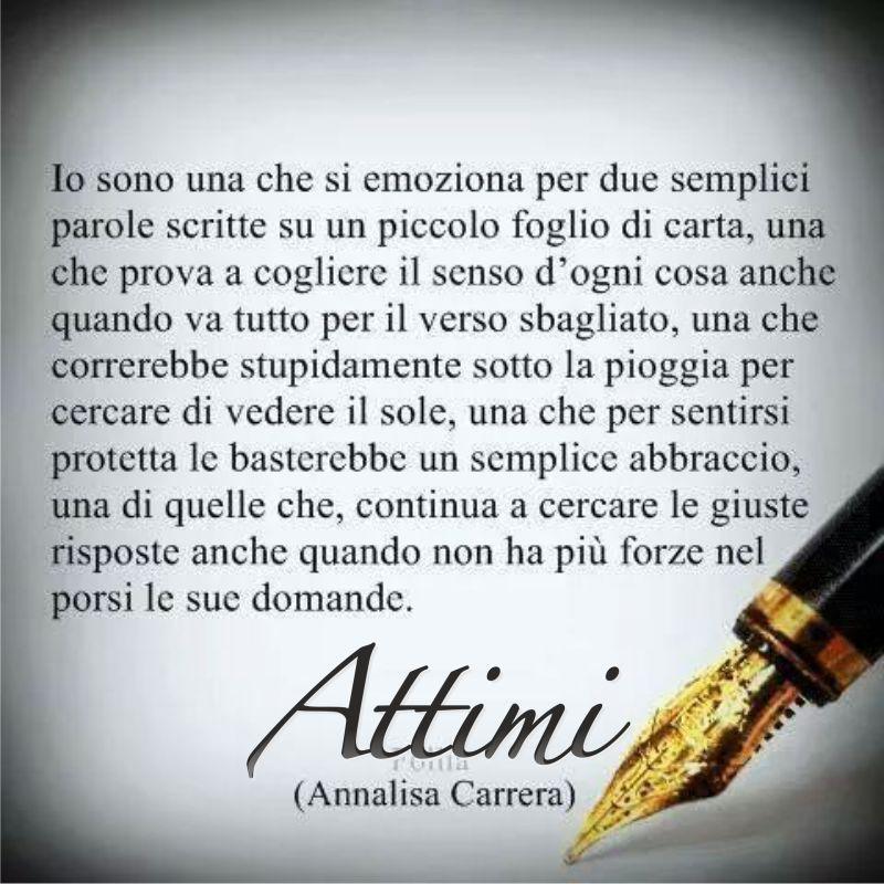 Io sono una persona che si emoziona per due semplici parole scritte su un piccolo foglio di carta … ( Annalisa Carrera )