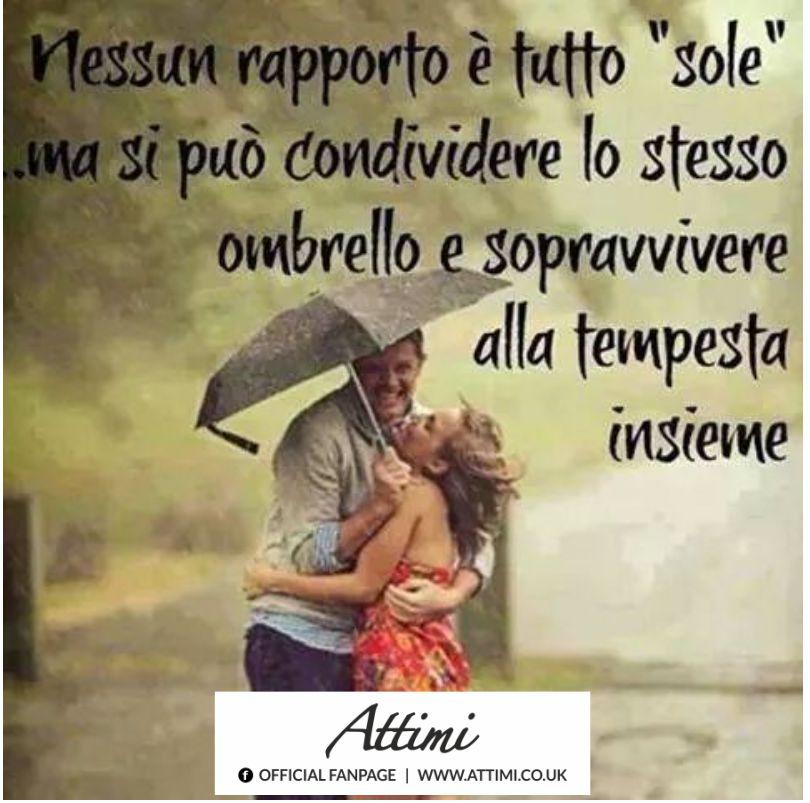 """Nessun rapporto è tutto """" sole """" … ma si può condividere un ombrello e sopravvivere alla tempesta."""