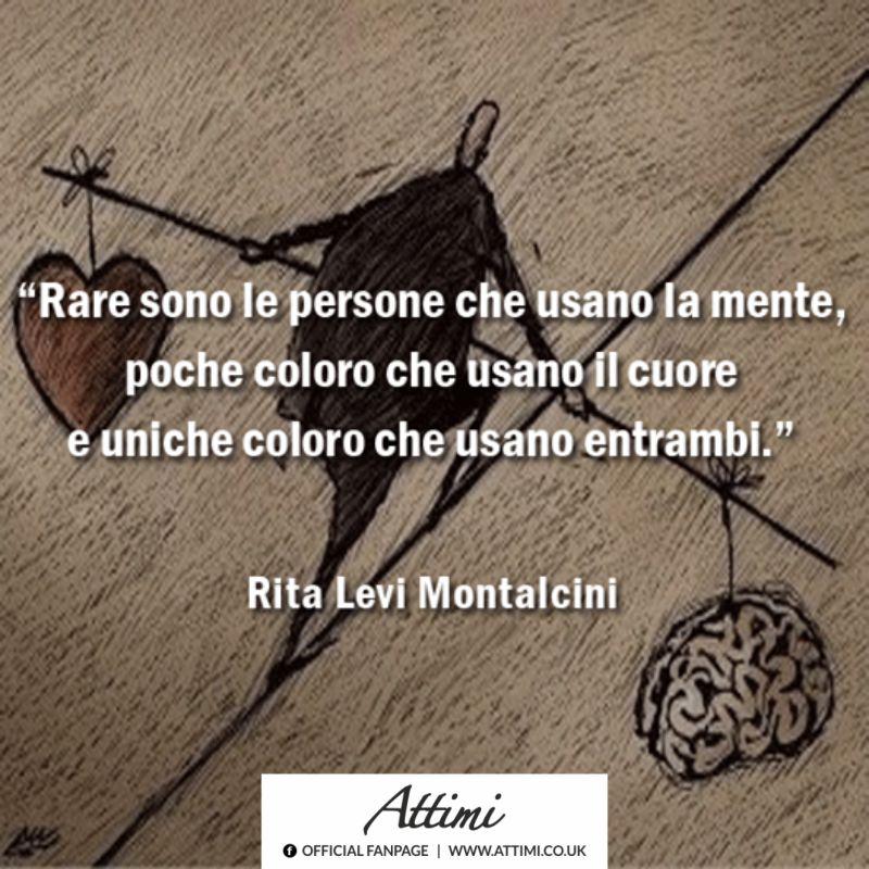 Rare sono le persone che usano la mente. ( Rita Levi Montalcini )