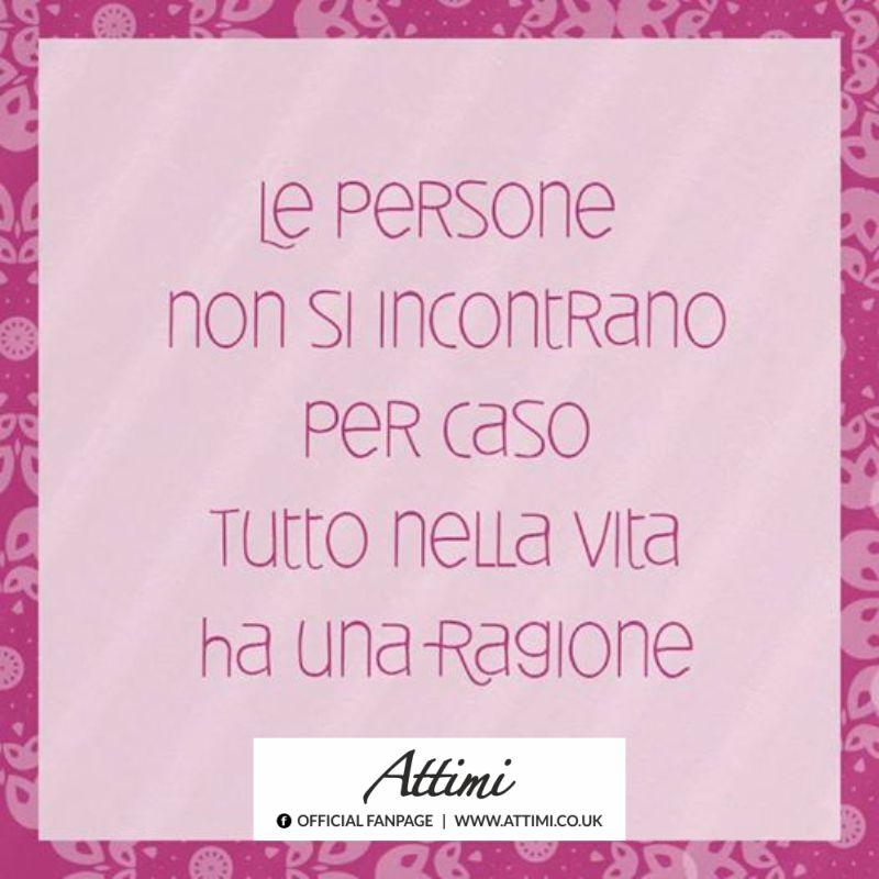 Le persone non s'incontrano per caso tutto nella vita ha una ragione.