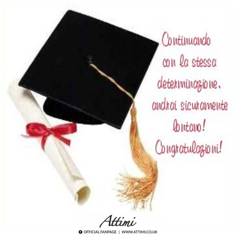 Continuando con la stessa determinazione, andrai sicuramente lontano. Congratulazioni!