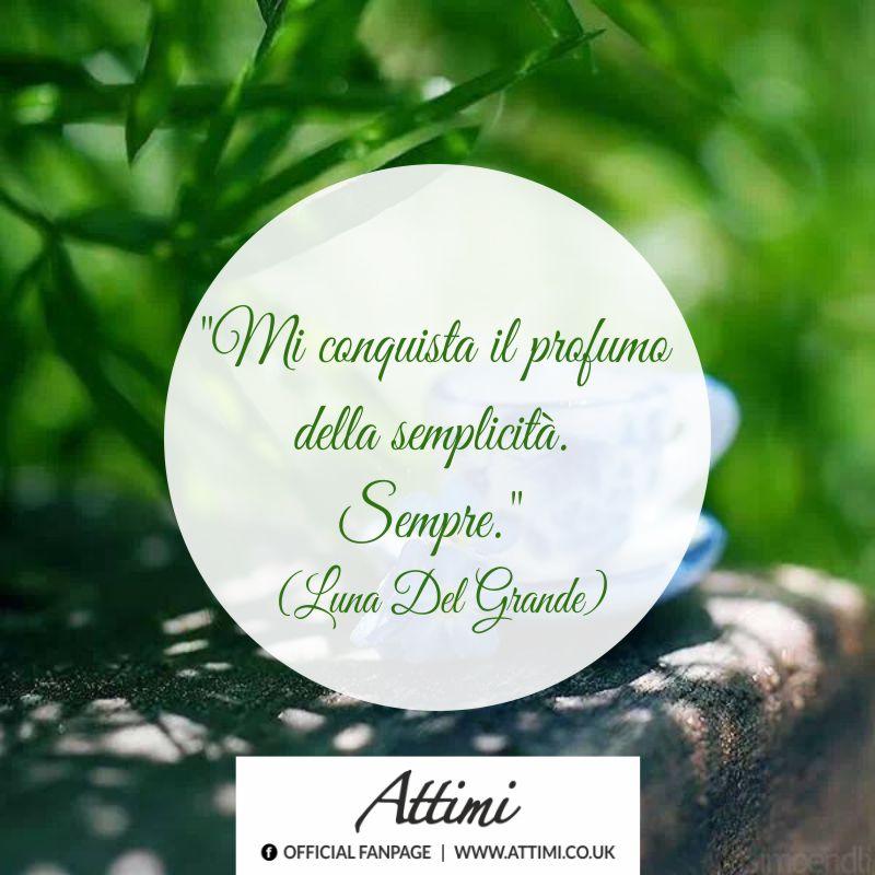 """""""Mi conquista il profumo della semplicità. Sempre."""" (Luna Del Grande)"""
