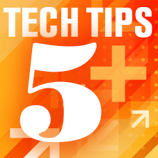 Tech Tips Friday Five