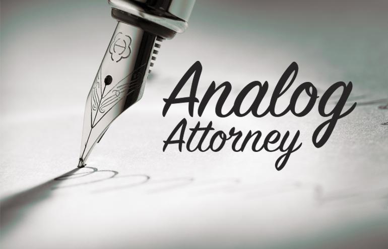 Your Signature Analog Attorney